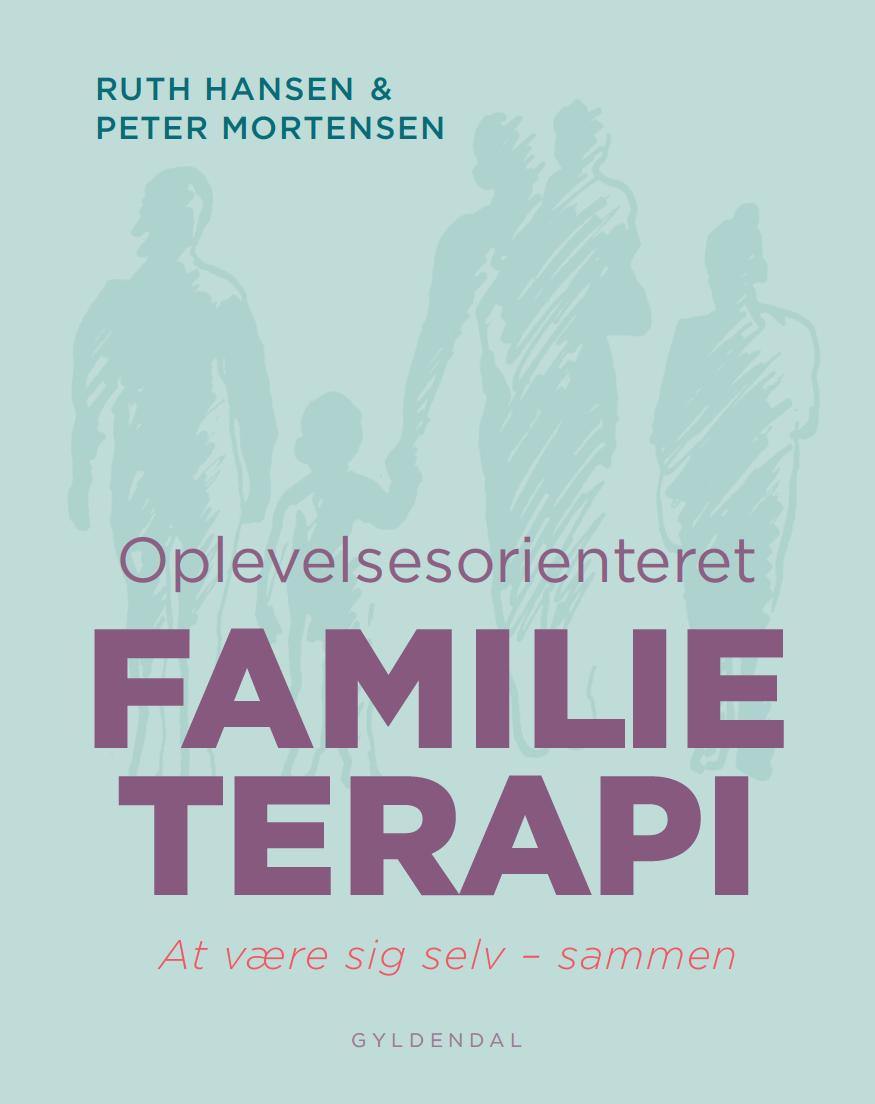"""Ny bog af DFTI's stiftere, Ruth Hansen og Peter Mortensen: """"Oplevelsesorienteret familieterapi. At være sig selv - sammen"""""""